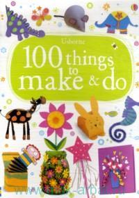Usborne 100 Things to Make & Do