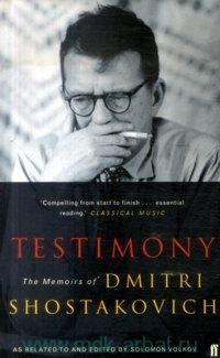 Testimony. The Memoirs of Dmitri Schostakovich