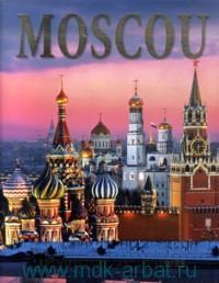 Moscou : Architecture. Art. Histoire = Москва : альбом на французском языке