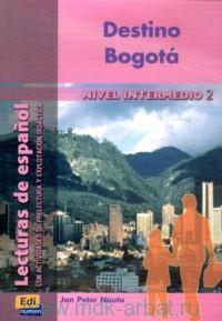 Destino Bogota : Nivel Intermedio 2