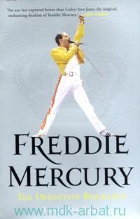 Bohemian Rapsody : The Definitive Biography of Freddie Mercury