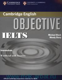 Cambridge English Objective IELTS : Intermediate : Workbook with Answers