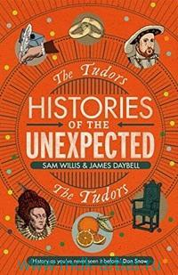 Histories of the Unexpected the Tudors