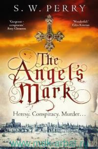 The Angel's Mark : Hersy. Conspiracy. Murder...