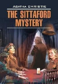 Загадка Ситтафорда = The Sittaford Mistery : книга для чтения на английском языке