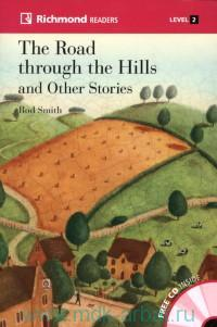 The Road through the Hills and Other Stories : Level 2 : 600-800 Headwords : A2