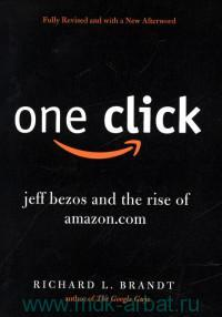 One Click : Jeff Bezos and the Rise of Amazon.com