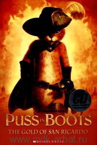 Puss in Boots. The Gold of San Ricardo : Level 3 : 300 headwords