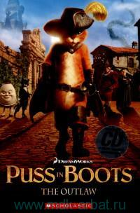 Puss in Boots. The Outlaw : Level 2 : 250 headwords