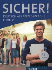 Sicher! : Niveau B1+ : Deutsch als Fremdsprache : Kursbuch