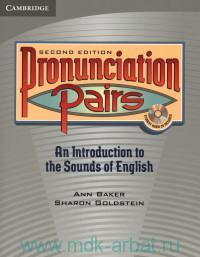 Pronunciation Pairs : An Introduction to the Sounds of English : Student's Book