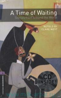 A Time of Waiting : Stories from Around the World : Stage 4 (1400 headwords) : Retold by C. West