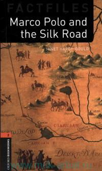 Marco Polo and the Silk Road : Stage 2 (700 headwords)