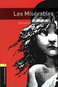 Les Miserables : Stage 1 (400 headwords) : Retold by J. Bassett
