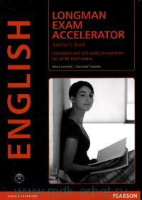 Longman Exam Accelerator : Teacher's Book : Classroom and Self-Study Preparation for All B2 Level Exams
