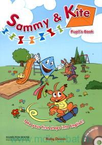 Sammy & Kite : Pupil's Book : Take Your First Steps into English!