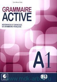 Grammaire Active : A1 : references et exercices de Gramatica Francaise