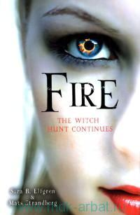 Fire : The Witch Hunt Continues : The Engelsfors Trilogy