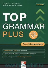 Top Grammar Plus : Pre-Intermediate : with Answer Key : CEF A2-B1