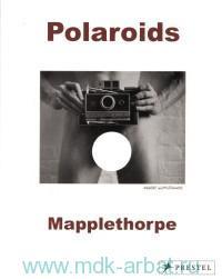 Mapplethorpe : Polaroids