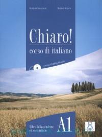 Chiaro! A1 : Libro Dello Studente ed Eserciziario : Corso di Italiano