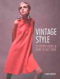 Vintage Style : 25 Retro Looks & How to Get Them