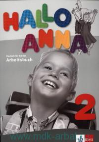 Hallo Anna 2 : Arbeitsbuch : Deutsch fur Kinder