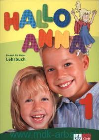 Hallo Anna 1 : Lehrbuch : Deutsch fur Kinder