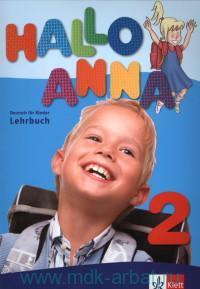 Hallo Anna 2 : Lehrbuch : Deutsch fur Kinder
