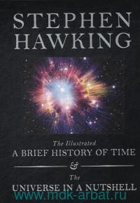 The Illustrated a Brief History of Time ; The Universe in a Nutshell
