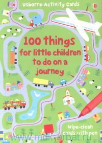 100 Things fror Little Children to do on a Journey : Wipe-clean Cards With Pen