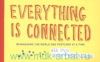 Everything is Connected : Reimagining the World One Postcard At a Time