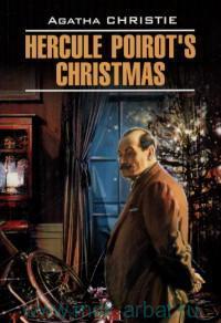 Рождество Эркюля Пуаро = Hercule Poirot`s Christmas : книга для чтения на английском языке