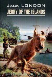 Jerry of the Islands = Джерри-островитянин : книга для чтения на английском языке