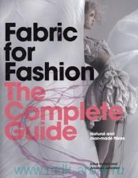 Fabric for Fashion the Complete Guide : Natural and Man-Made Fibres