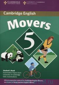 Cambridge English Movers 5 : Cambridge Young Learners English Tests : Examination Papers from University of Cambridge  ESOL Examinations : English for Speakers of Other Languages : Student's Book