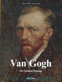 Van Gogh : The Complete Paintings. Part 1. Etten, April 1881 - Paris, February 1888