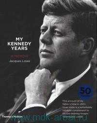 My Kennedy Years : A Memoir