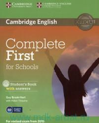 Cambridge English : Complete First for Schools : Student`s Book with answers : English Profile B2 : For Revised Exam From 2015