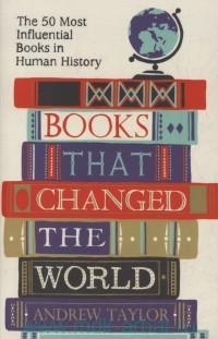 Books That Changed the World : The 50 Most Influential Books in Human History