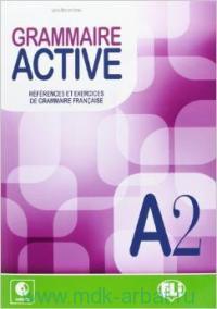 Grammaire Active : A2 : references et exercices de Gramatica Francaise