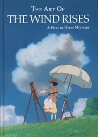 The Art of the Wind Rises : A Film by H. Miyazaki