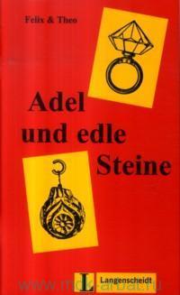 Adel und edle Steine. Felix & Theo