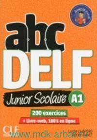 ABC DELF Junior Scolaire. A1 : 200 Exercices + Livre-web, 100% en Ligne : Avec le Coach