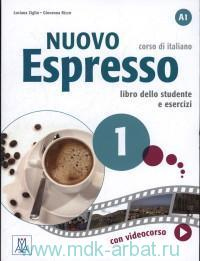 Espresso 1 : Nuovo Libro dello studente e esercizi : Corso di italiano A1