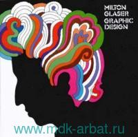 Milton Glaser Graphic Design : With a New Preface by the Author