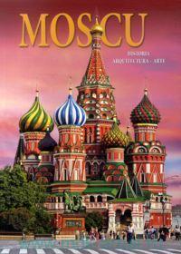 Moscu : Historia, Arquitectura, Arte = Москва : история, архитектура, искусство