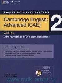 Exam Essentials Practice Tests : Cambridge English : Advanced (CAE) 2 : With Key : Brand New Tests for the 2015 Exam Specifications