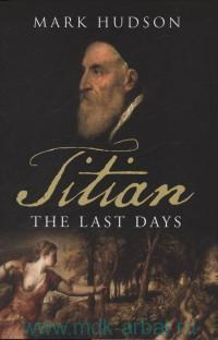 Titian : The Last Days