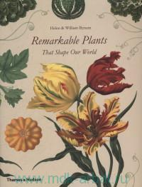 Remarkable Plants : That Shape Oue World